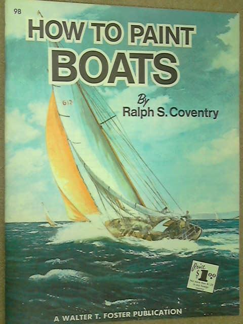 Boats (How to Draw and Paint), Coventry, Ralph S.