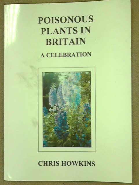 Poisonous Plants in Britain: A Celebration, Chris Howkins