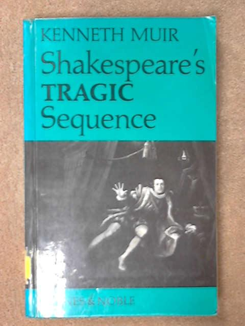Shakespeare's Tragic Sequence, Kenneth Muir