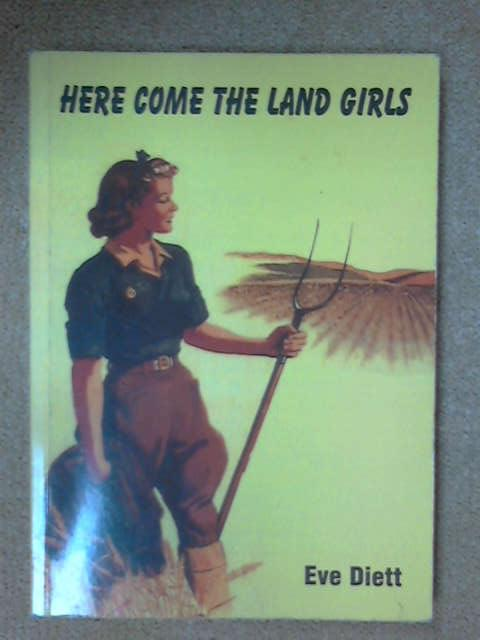 Here Come the Land Girls (Madrigal S.), Eve Diett