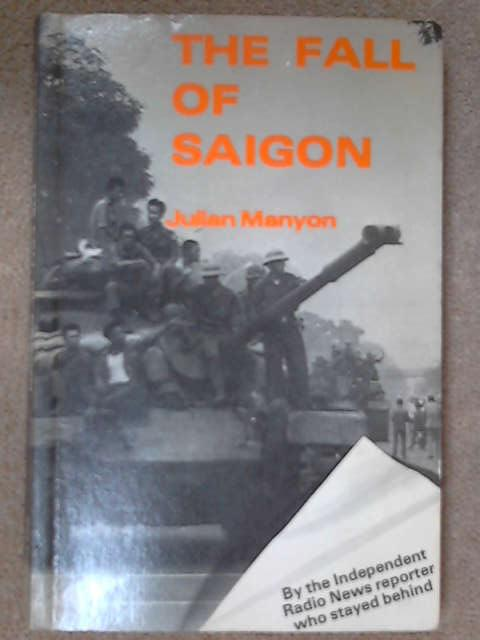 Fall of Saigon, Julian Manyon