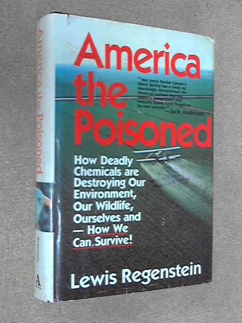 America the Poisoned, Lewis Regenstein