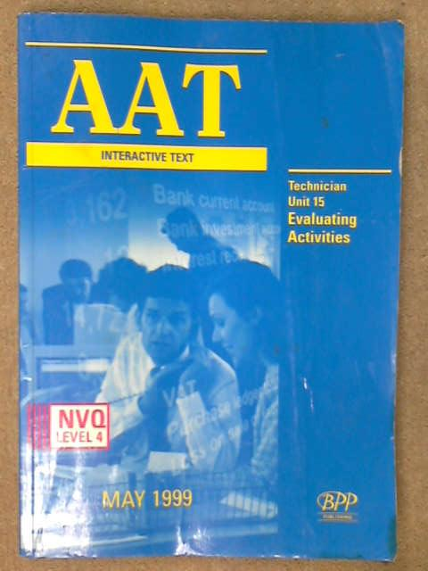 AAT NVQ Interactive Text: Technician Level New Unit 15 (Aat Interactive Study Text), Association of Accounting Technicians