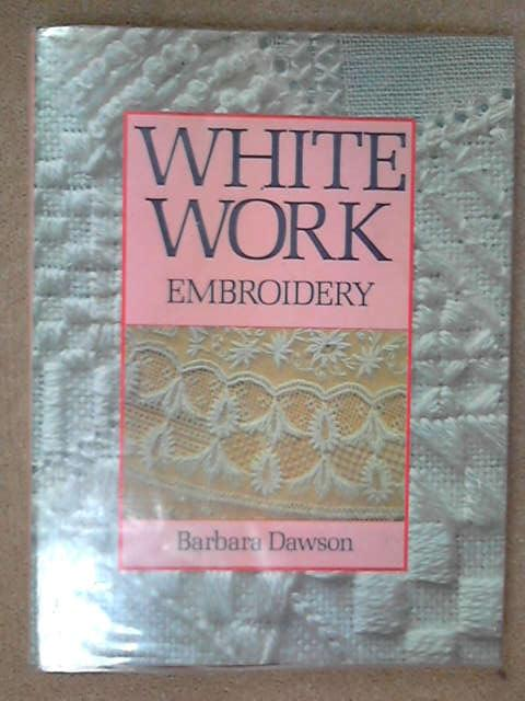 White Work Embroidery, Barbara Dawson
