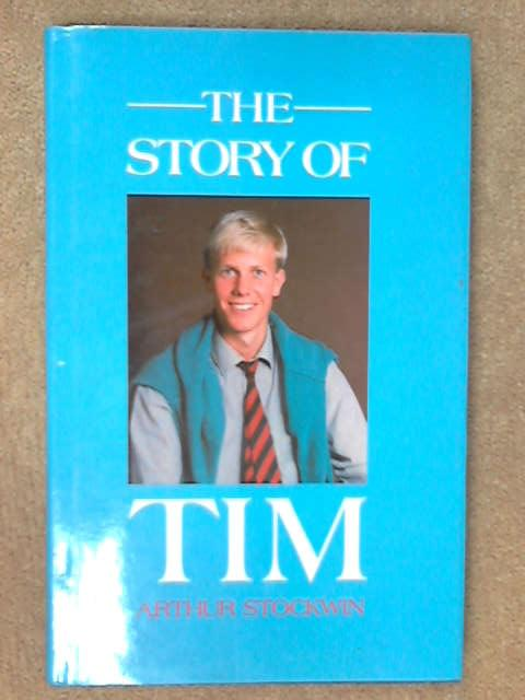 The Story of Tim, Arthur Stockwin