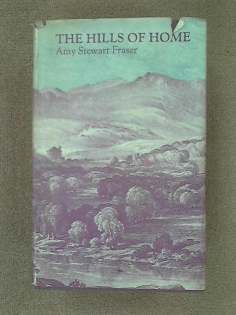 The Hills of Home, Fraser, Amy Stewart