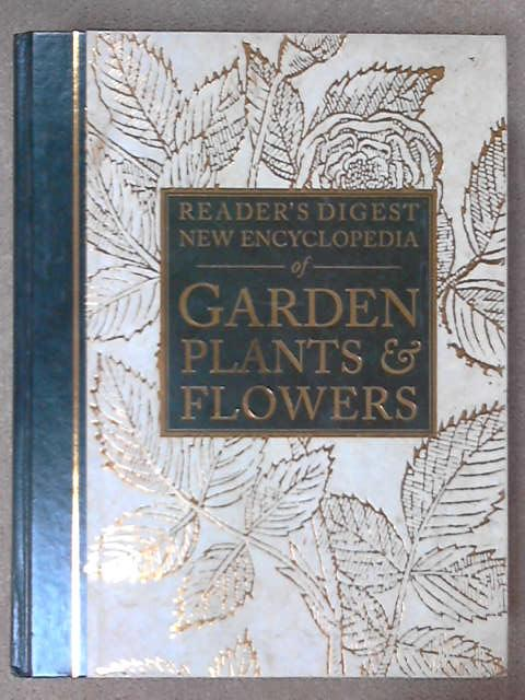 "Reader's Digest"" New Encyclopaedia of Garden Plants and Flowers (Readers Digest), Various"
