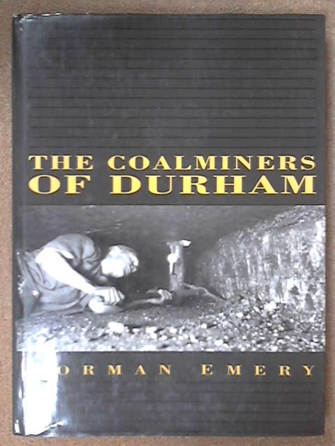 Coalminers of Durham, Norman Emery