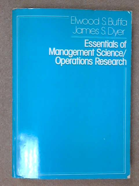 Essentials of Management Science - Operations Research, E.S Buffa & J.S. Dyer