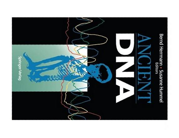 Ancient DNA: Recovery and Analysis of Genetic Material from Paleontological, Archaeological, Museum, Medical, and Forensic Specimens, B. Herrmann & S. Hummel