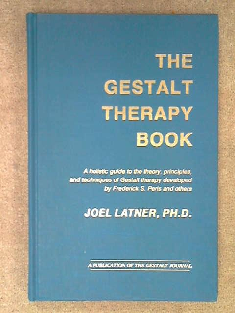The Gestalt Therapy Book, Joel Latner