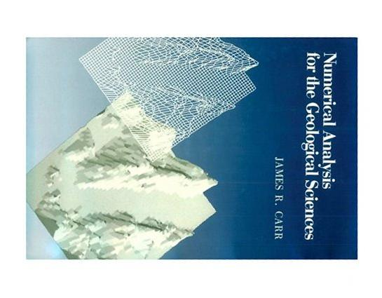 Numerical Analysis for the Geological Sciences, James R. Carr