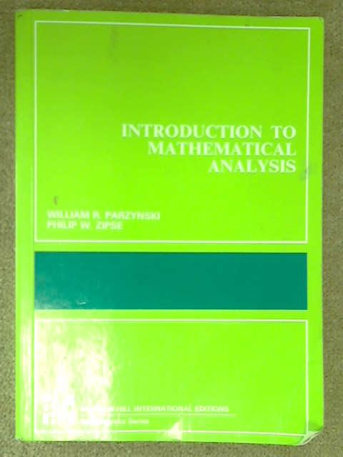 Introduction to Mathematical Analysis, William R. Parzynski