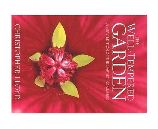 The Well-Tempered Garden: A New Edition Of The Gardening Classic, Christopher Lloyd