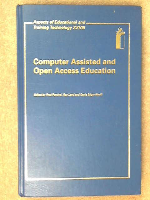 Computer Assisted and Open Access Education (Aspects of Educational & Training Technology), Percival, Land & Edgar-Nevill [eds]