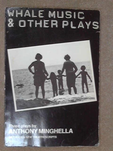 Whale Music (Methuen New Theatrescripts), Anthony Minghella