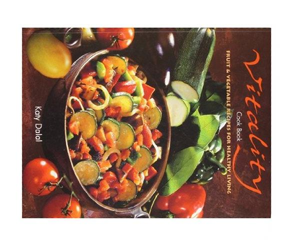Vitality Cook Book: Fruit and Vegetable Recipes for Healthy Living, Katy Dalal