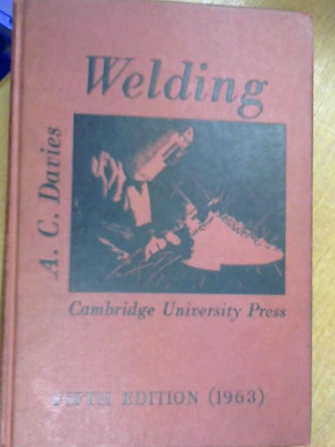 The Science and Practice of Welding: Volume 2: Vol 2, Davies, A. C.