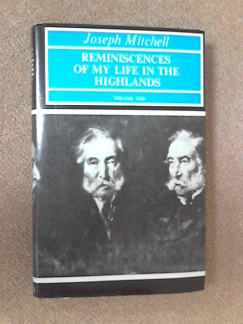 Reminiscences of My Life in the Highlands: Vol. 2, Joseph Mitchell