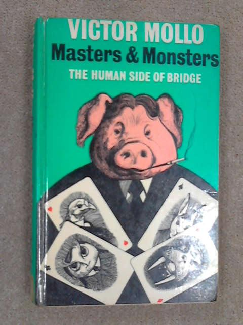 Masters and Monsters Human Side of Bridge, Mollo, Victor