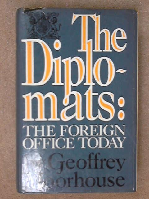The Diplomats: Foreign Office Today, Geoffrey Moorhouse