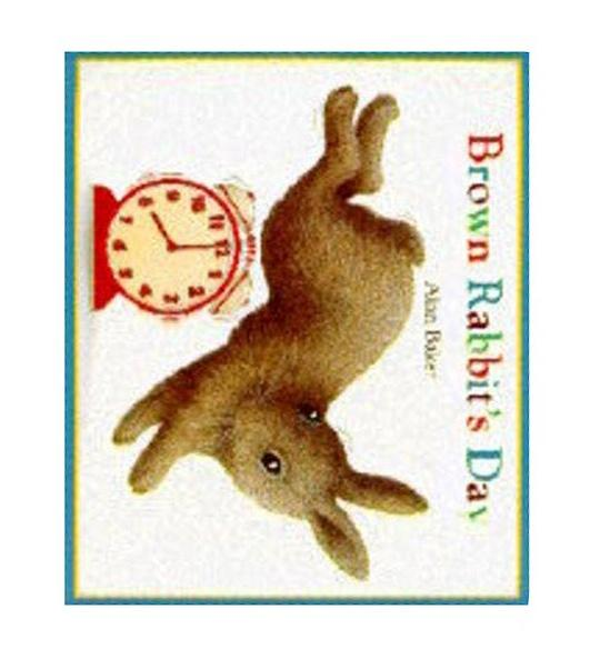 Brown Rabbit's Day (Little rabbit books), Alan Barker