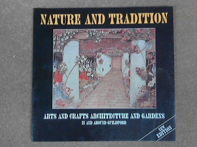 Nature and Tradition: Arts and Crafts Architecture and Gardens in and Around Guildford, Nigel Barker