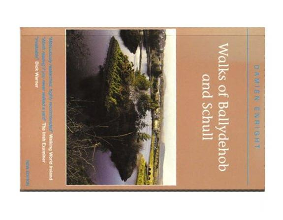 Walks of Ballydehob and Schull (Damien Enright West Cork Walks), D. Enright