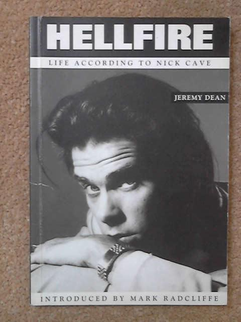 Hellfire: Life According to Nick Cave, Jeremy Dean
