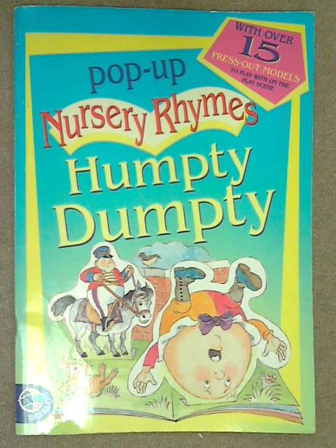 Pop Up Nursery Rhymes: Humpty Dumpty, A. Spenceley & B. Apsley