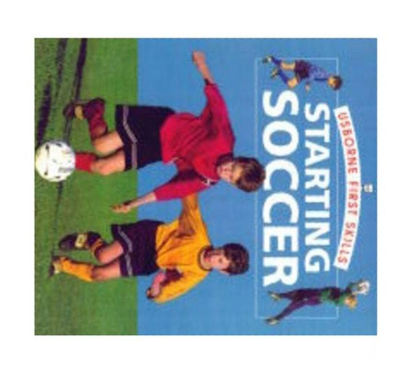 Starting Soccer (Usborne First Skills), H. Edom