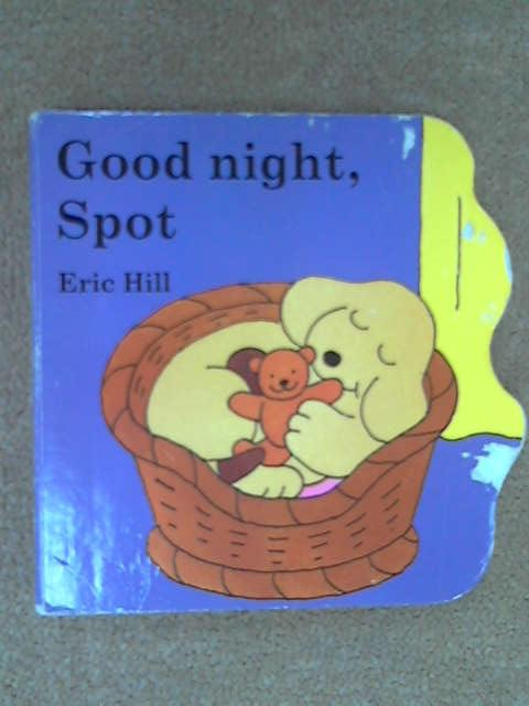 Good Night, Spot (Little Spot Board Books), Eric Hill
