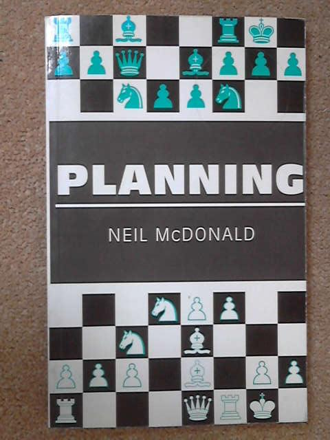 Planning (Think Like a Chess Master), N. McDonald