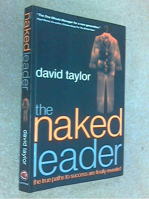 The Naked Leader, David Taylor