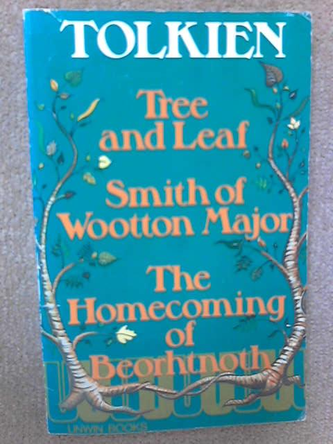 Tree and Leaf; Smith of Wootton Major; The Homecoming of Beorhtnoth Beorhthelm's Son