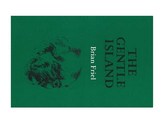 The Gentle Island, Brian Friel