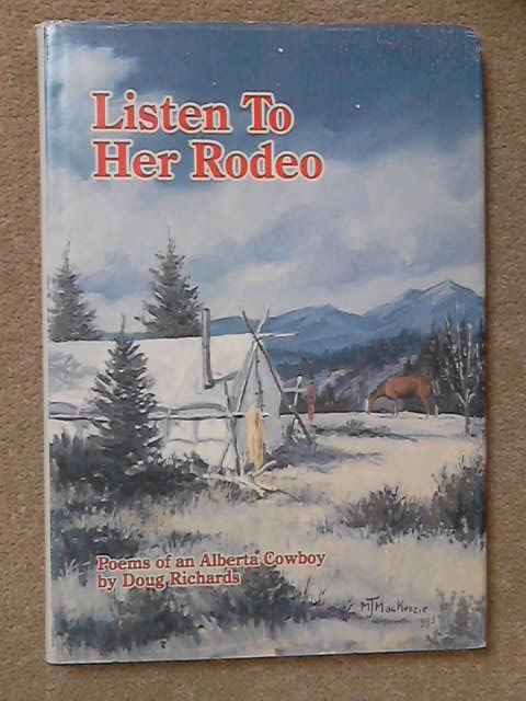 Listen to Her Rodeo : Poems of an Alberto Cowboy, Doug Richards