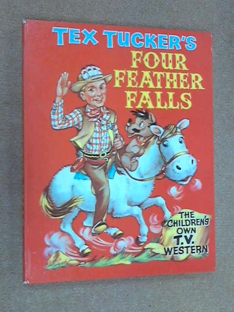 Tex Tucker's Four Feather Falls