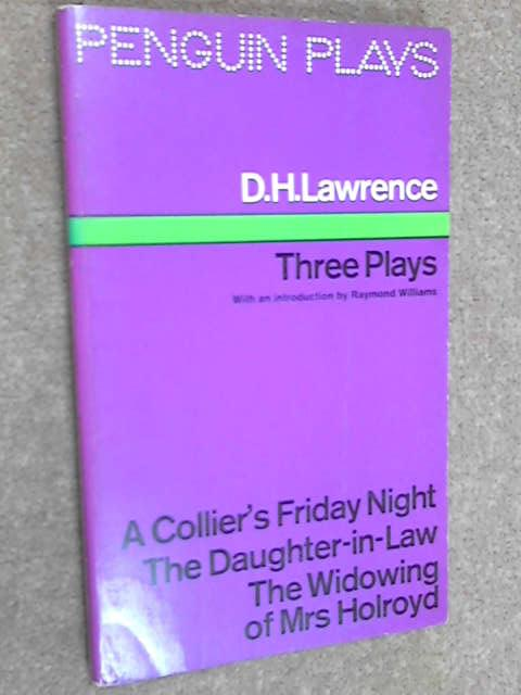 Three Plays (Penguin Plays), Lawrence, D. H.