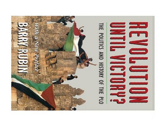 Revolution Until Victory?: The Politics and History of the Plo (A selection of the History Book Club), Barry Rubin
