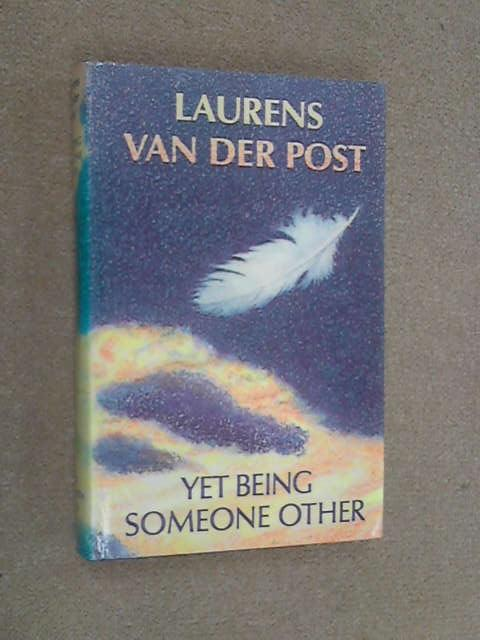 Yet Being Someone Other, Laurens Van der Post