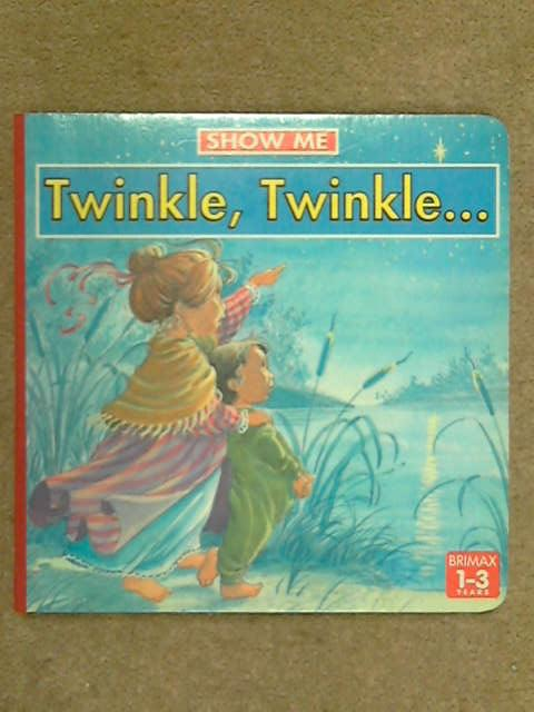 Twinkle, Twinkle (Show Me), A. Mills [illust]