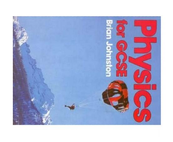 Physics For GCSE, B. Johnston