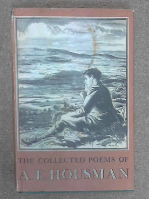 The Collected Poems of A. E. Housman, A. E. Housman