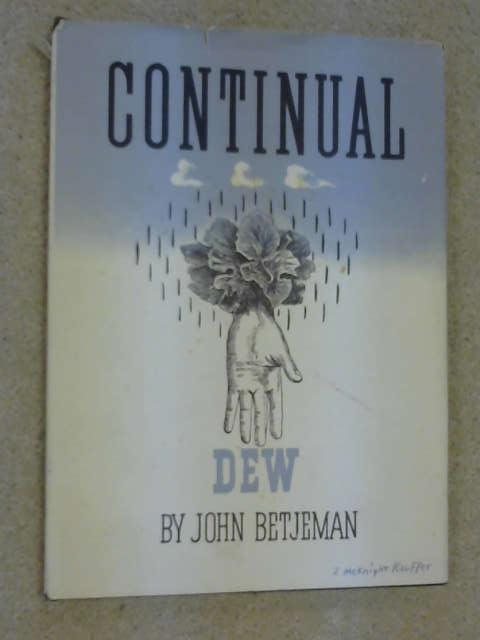 Continual Dew: A Little Book of Bourgeois Verse, Betjeman, John