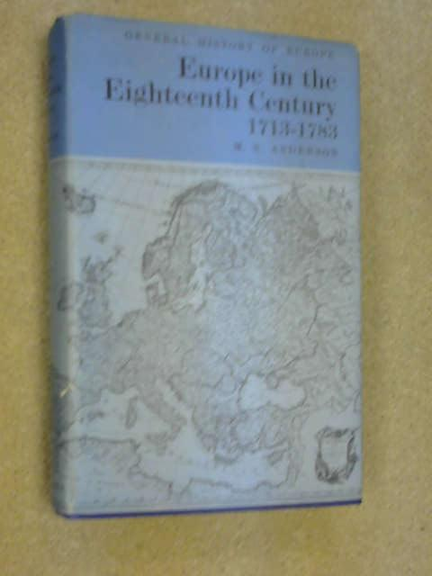 Europe in the Eighteenth Century, 1713-83, Anderson, M.S.