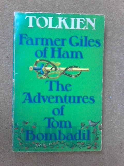Farmer Giles of Ham - The Adventures of Tom Bombadil