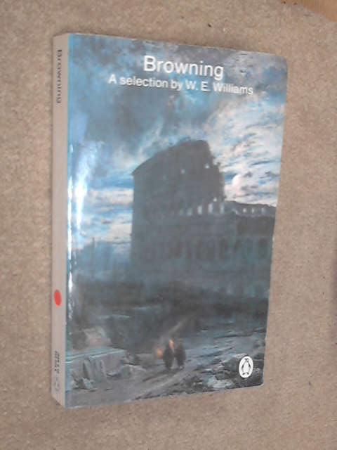 Browning, Selected By W. E. Williams