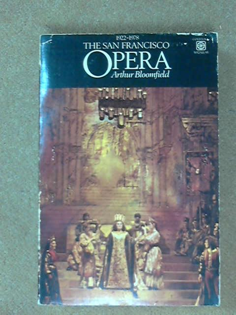 The San Francisco Opera, 1922-1978, Arthur Bloomfield
