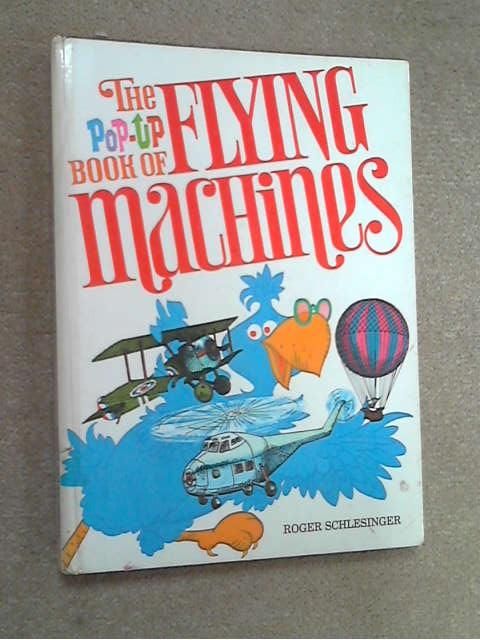 The Pop-up Book of Flying Machines, Albert G. Miller